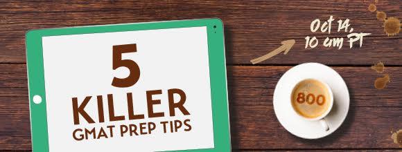 5 Killer GMAT Prep Tips - register today!