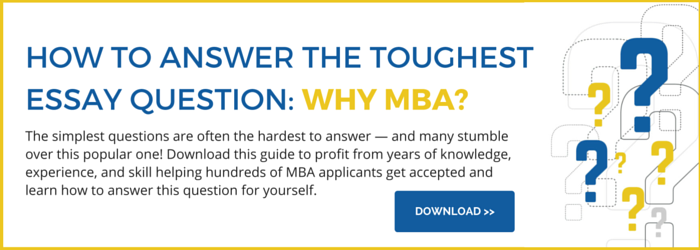 Download the Free Guide Here to Answer the Toughest Essay Question: Why MBA?