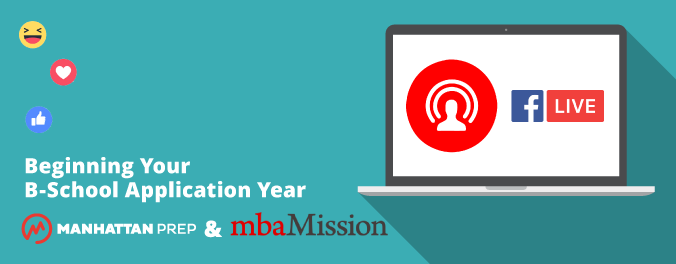 Beginning Your B-School Application Year: Facebook Live - mbaMission