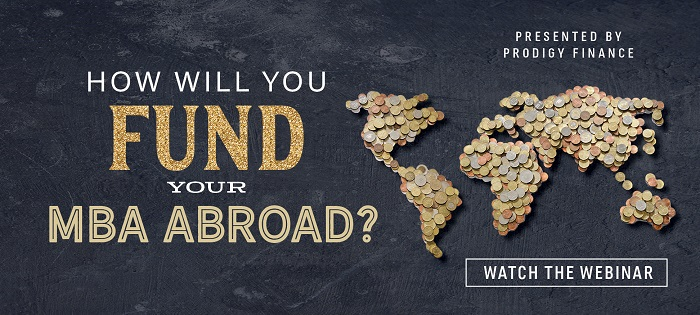 Want to Learn How You Can Fund Your MBA Abroad? Watch the Webinar Here!