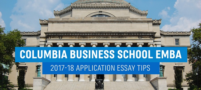 columbia executive mba essay tips  deadlines  the gmat club check out more executive mba essay tips here