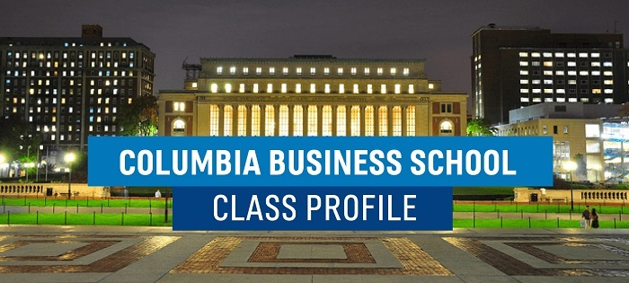 Who makes up Columbia Business School's (CBS) class of 2017?
