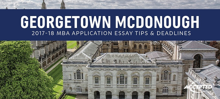 georgetown mba essay advice Georgetown mcdonough essay tips georgetown mcdonough essay tips clear admit offers their expert advice on the mba essay topics for georgetown / mcdonough.
