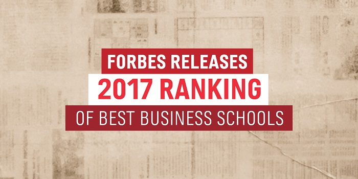 Forbes's 2017 Ranking of the Best Business Schools - Based on the Best Return on Investment