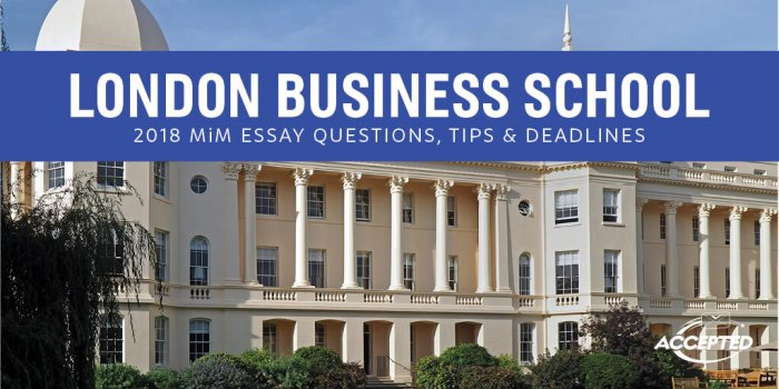 london business school mba essays tips Admission consultants and know what is exactly needed to take your masters in management essays, resume, lor to the next level london business school mba.