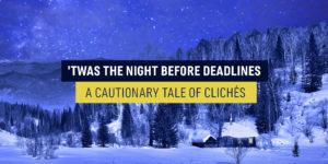 Twas the Night Before Deadlines