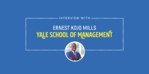 An Electrical Engineer from Ghana Makes His Way to Yale SOM