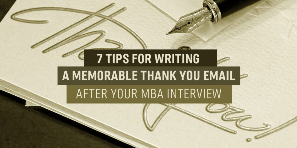 7 Tips for Writing a Memorable Thank You Email After Your MBA Interview