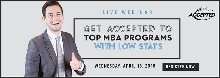Get accepted to top MBA programs with low stats live webinar April 18 2018