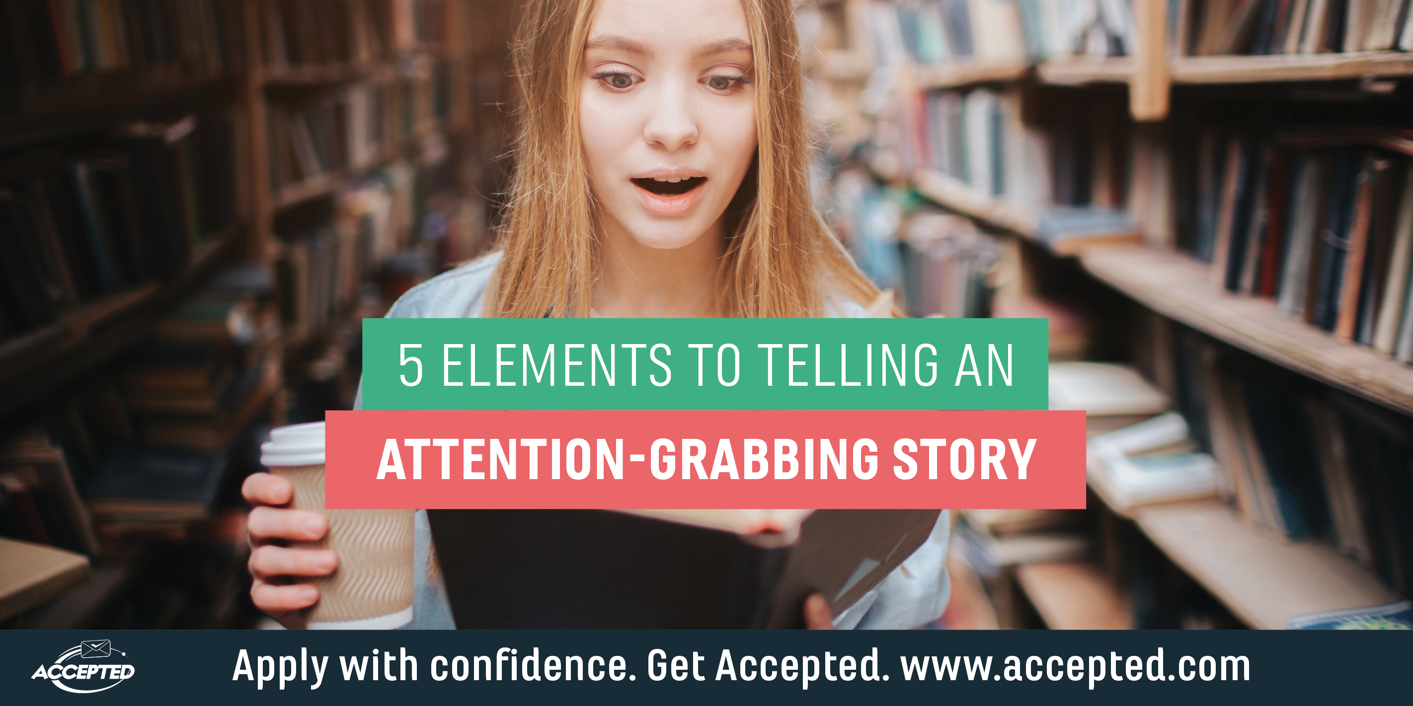 5 elements to telling an attention-grabbing story