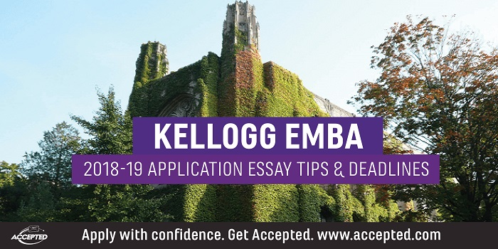 Kellogg EMBA 2018-19 application tips and deadlines
