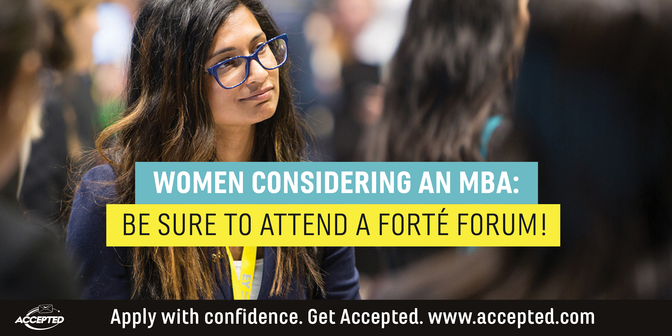 Women considering an MBA be sure to attend a Forte forum