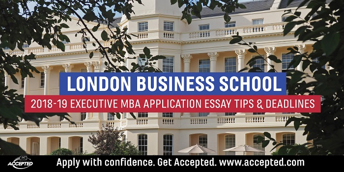 London Business School EMBA Essay Tips & Deadlines