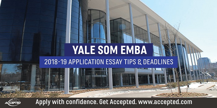 Yale SOM EMBA Essay Tips and Deadlines