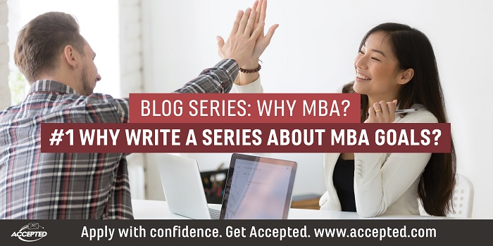Why Write a Series About MBA Goals