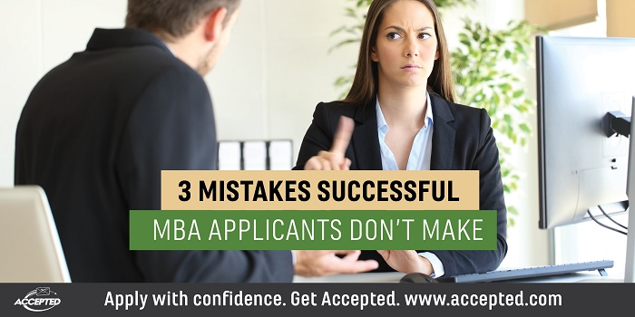 3 Mistakes Successful MBA Applicants Don't Make