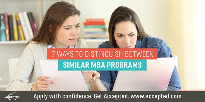7 Ways to Distinguish Between Similar MBA Programs