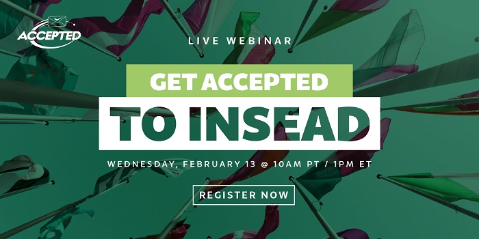 Register for the webinar, Get Accepted to INSEAD!