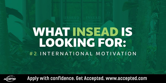 What INSEAD is Looking For - International Motivation