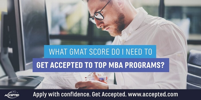 What GMAT Score Do I Need to Get Accepted to Top MBA Programs?