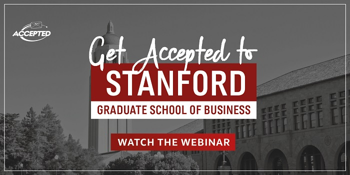 Get Accepted to Stanford GSB: Watch Webinar Now!