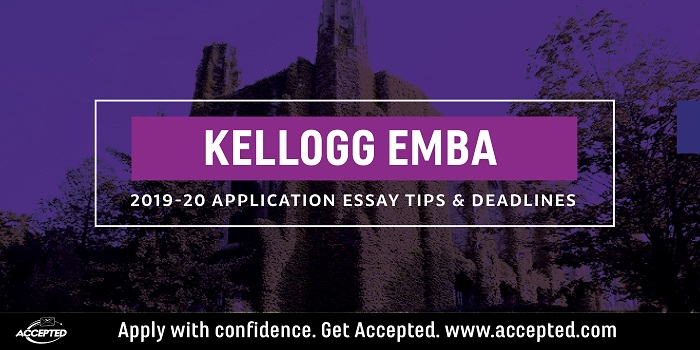 Kellogg EMBA 2019-20 Application Essay Tips and Deadlines