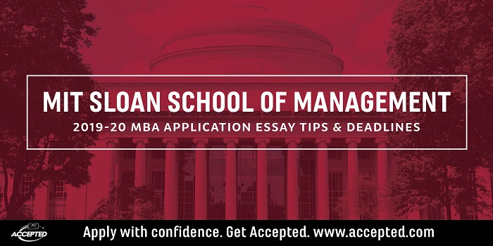 MIT Sloan MBA Essay Tips & Deadlines [2019-2020]