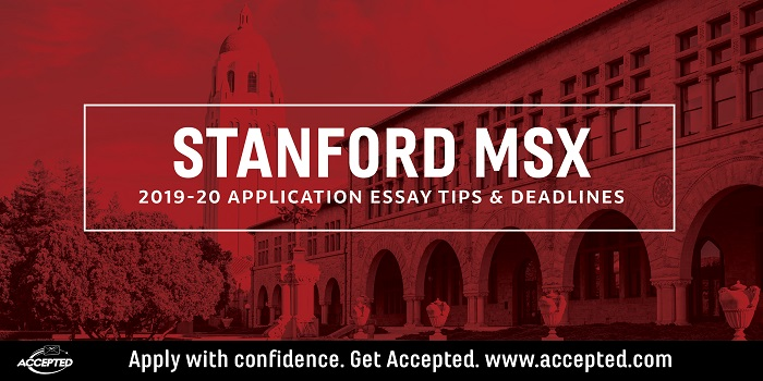Stanford MSx Application Essay Tips & Deadlines [2019-2020]