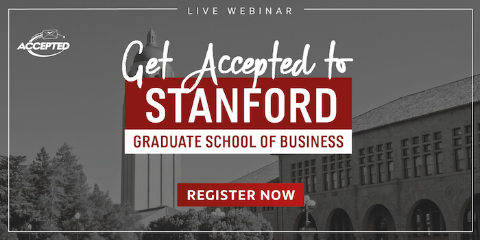 Register for our webinar, Get Accepted to Stanford GSB!