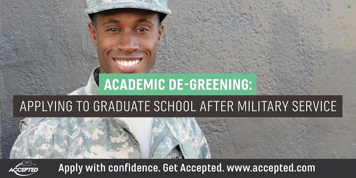 Academic De-Greening, Part 2: Applying to Graduate School After Military Service