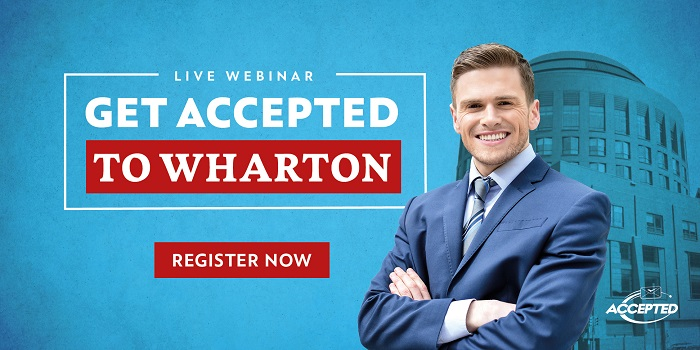 View Get Accepted to Wharton Webinar On-Demand