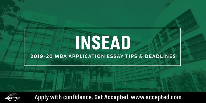 INSEAD MBA Essay Tips & Deadlines [2019 – 2020]