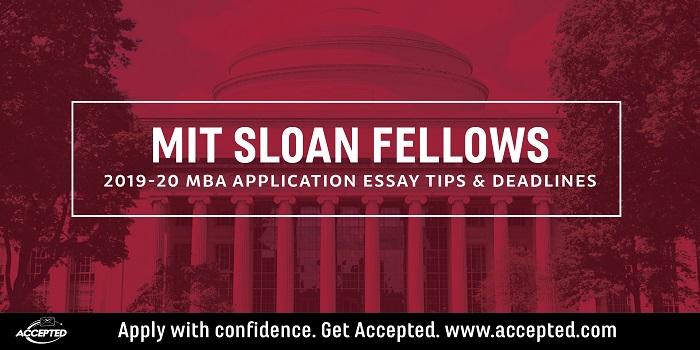 MIT Sloan Fellows Essay Tips & Deadlines [2019 – 2020]