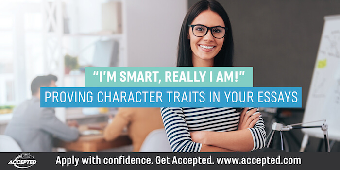 """""""I'm Smart, Really I Am!"""" Proving Character Traits in Your Essays"""