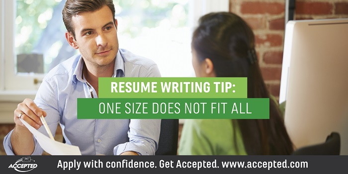 One Size Does NOT Fit All – Resume Writing Tips