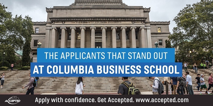 The Applicants That Stand Out at Columbia Business School