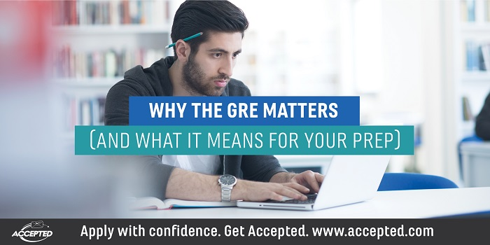Why the GRE Matters (And What it Means for Your Prep)