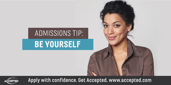 Admissions Tip: BE YOURSELF!