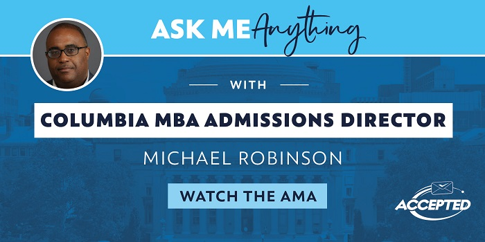 Columbia Business School Director of MBA Admissions Answers Applicant Questions
