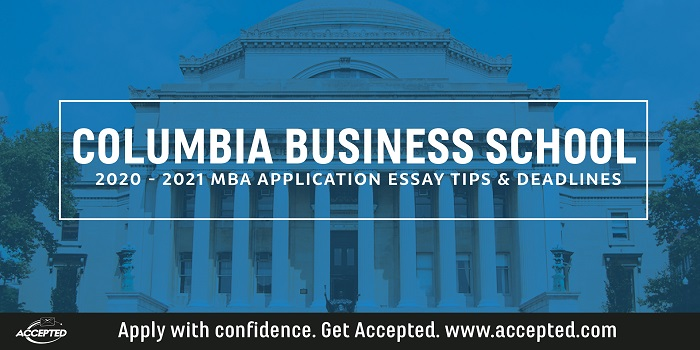 Columbia Business School MBA Essay Tips & Deadlines [2020 – 2021]