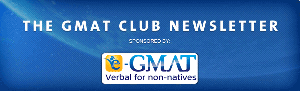 The GMAT Club Newsletter
