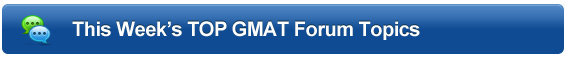 This Week's TOP 5 GMAT Forum Topics